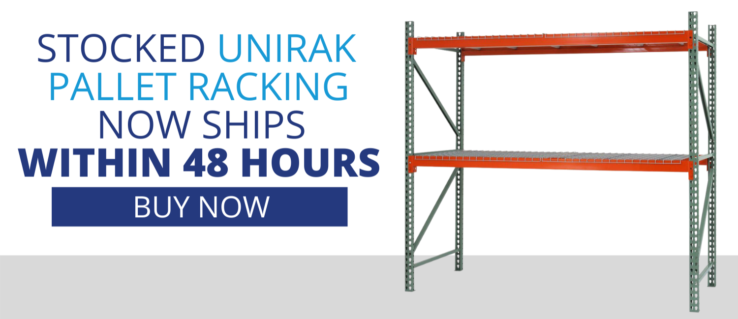 Stocked Unirak pallet racking now ships within 48 hours.